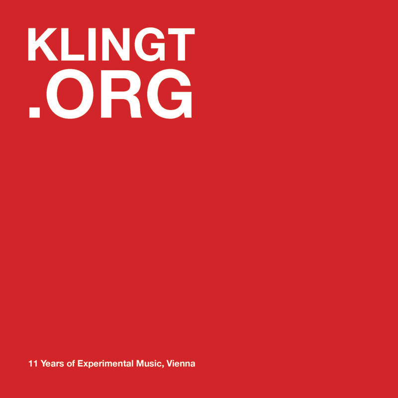 [ar019] KLINGT.ORG 11th years of experimental music, Vienna
