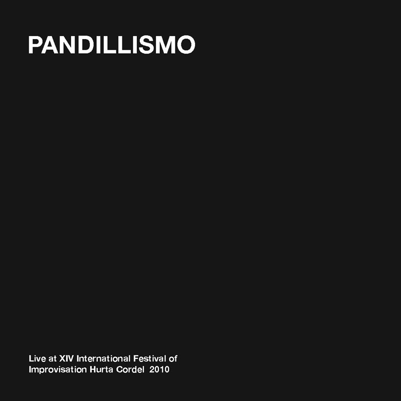 [ar027] PANDILLISMO –  Live at Hurta Cordel 2010