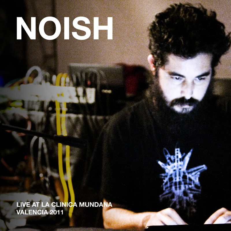 [ar034] NOISH – EETZ z.23 – LIVE AT LA  CLINICA MUNDANA 2011