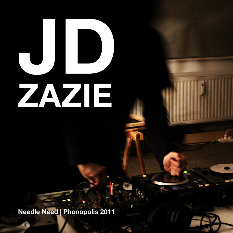 [ar047] JD ZAZIE | NEEDLE NEED | PHONOPOLIS 2011