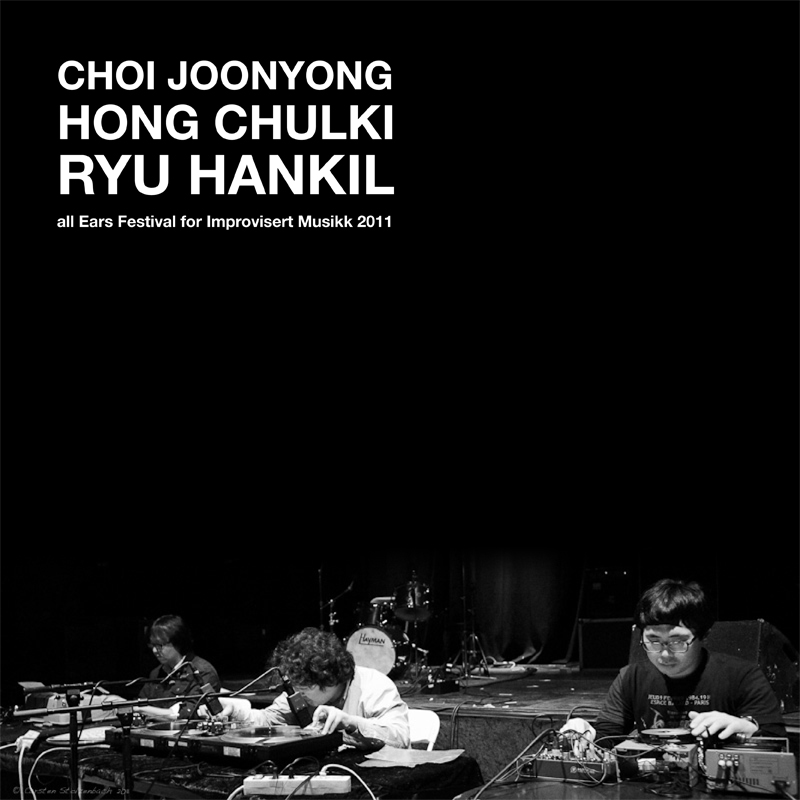 [ar053] CHOI JOONYONG, HONG CHULKI, RYU HANKIL | ALL EARS FESTIVAL FOR  IMPROVISERT MUSIKK 2011