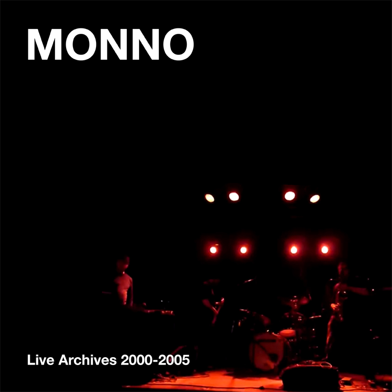 [ar064] MONNO | Live Archives 2000-2005