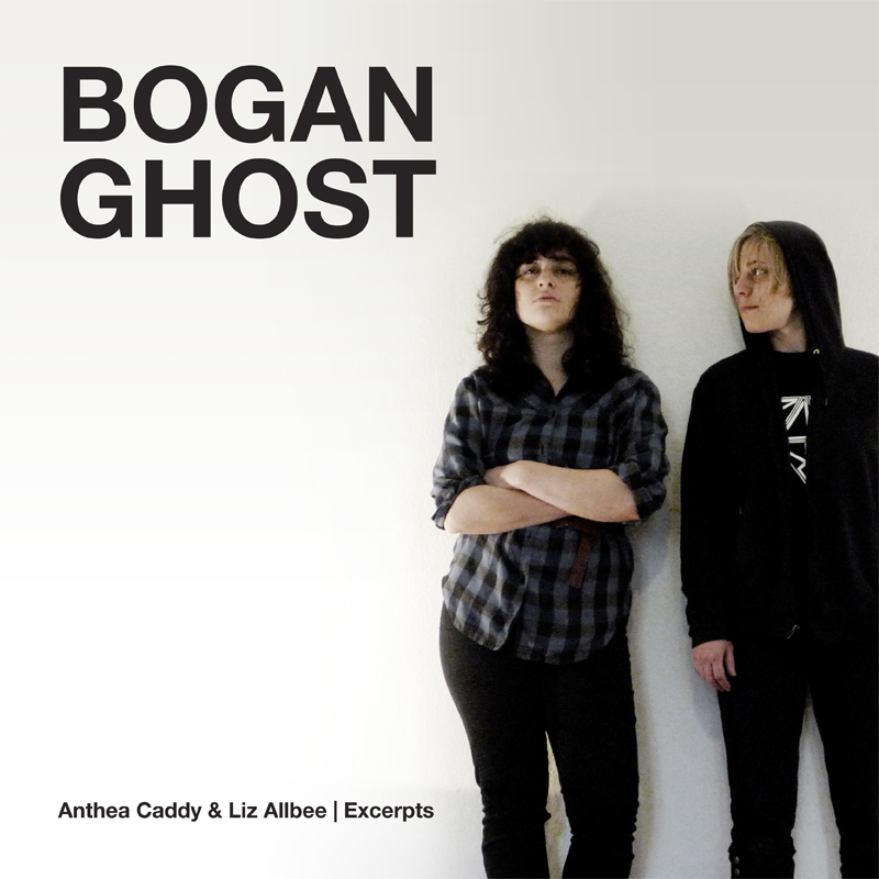 [ar065] BOGAN GHOST  Anthea Caddy & Liz Allbee
